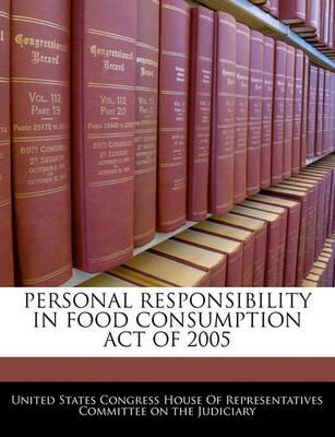 Personal Responsibility in Food Consumption Act of 2005