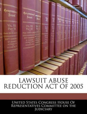 Lawsuit Abuse Reduction Act of 2005