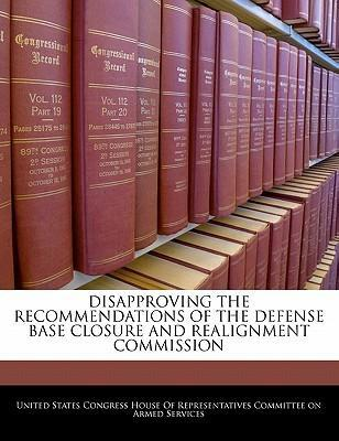 Disapproving the Recommendations of the Defense Base Closure and Realignment Commission