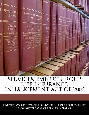 Servicemembers' Group Life Insurance Enhancement Act of 2005