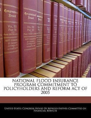 National Flood Insurance Program Commitment to Policyholders and Reform Act of 2005