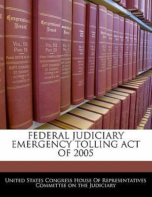 Federal Judiciary Emergency Tolling Act of 2005