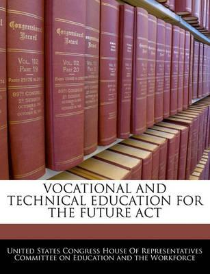 Vocational and Technical Education for the Future ACT
