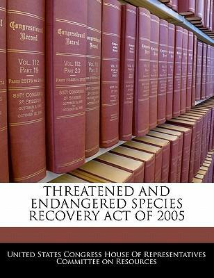 Threatened and Endangered Species Recovery Act of 2005