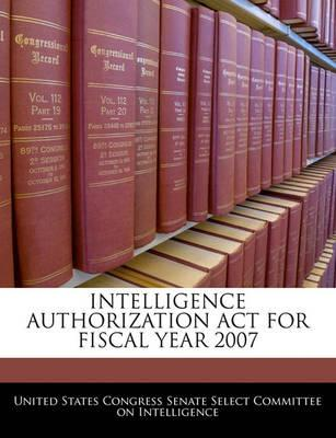 Intelligence Authorization ACT for Fiscal Year 2007