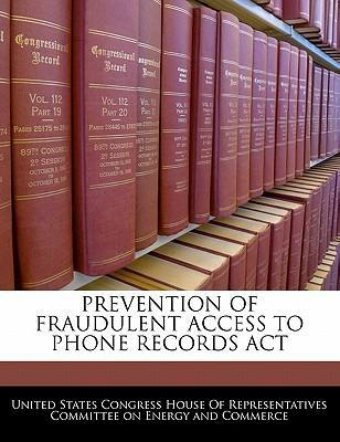 Prevention of Fraudulent Access to Phone Records ACT