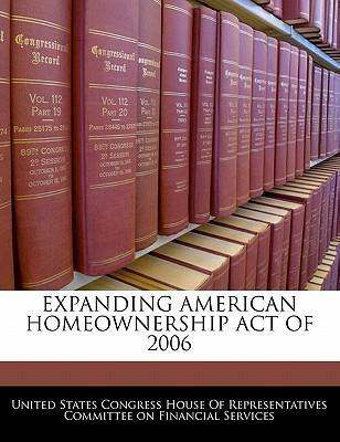 Expanding American Homeownership Act of 2006