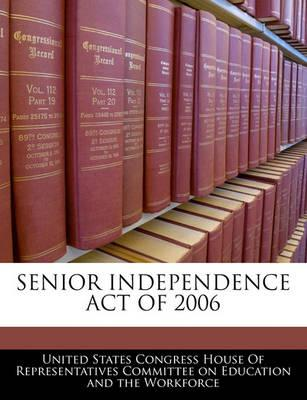 Senior Independence Act of 2006