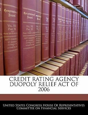 Credit Rating Agency Duopoly Relief Act of 2006