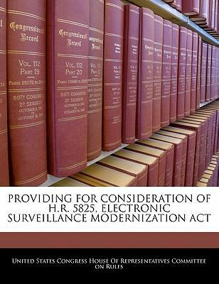 Providing for Consideration of H.R. 5825, Electronic Surveillance Modernization ACT