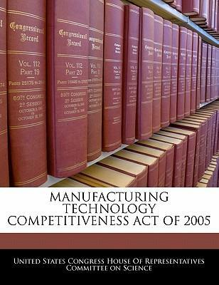 Manufacturing Technology Competitiveness Act of 2005