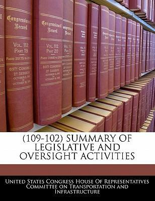 109-102 Summary of Legislative and Oversight Activities