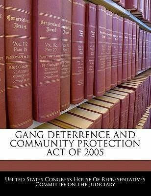Gang Deterrence and Community Protection Act of 2005