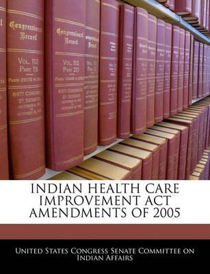 Indian Health Care Improvement ACT Amendments of 2005