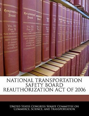 National Transportation Safety Board Reauthorization Act of 2006
