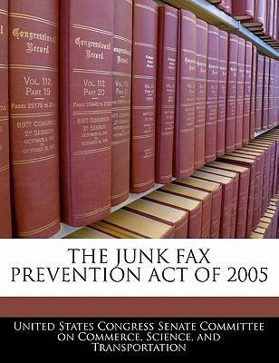 The Junk Fax Prevention Act of 2005