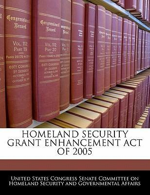 Homeland Security Grant Enhancement Act of 2005