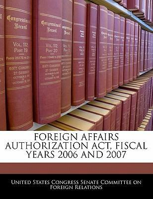 Foreign Affairs Authorization ACT, Fiscal Years 2006 and 2007