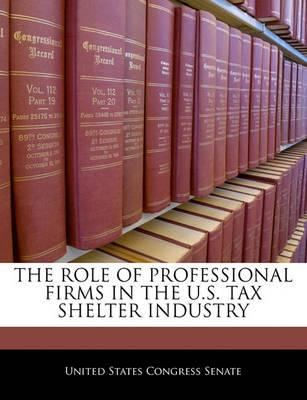 The Role of Professional Firms in the U.S. Tax Shelter Industry