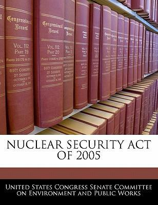 Nuclear Security Act of 2005