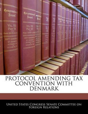 Protocol Amending Tax Convention with Denmark