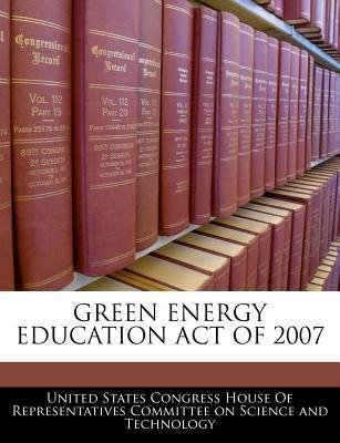 Green Energy Education Act of 2007