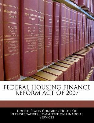 Federal Housing Finance Reform Act of 2007