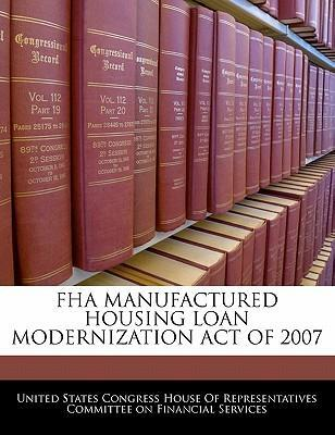 FHA Manufactured Housing Loan Modernization Act of 2007