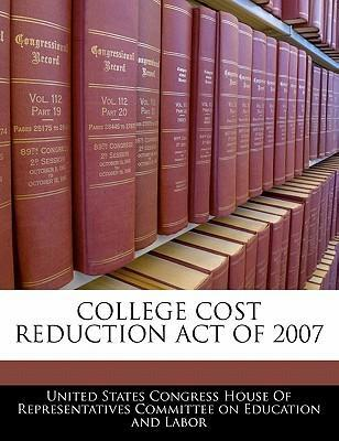 College Cost Reduction Act of 2007