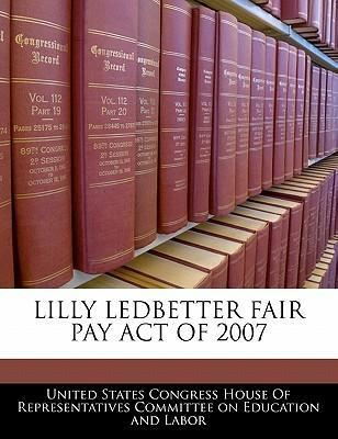 Lilly Ledbetter Fair Pay Act of 2007