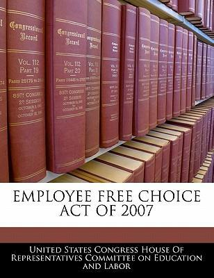Employee Free Choice Act of 2007