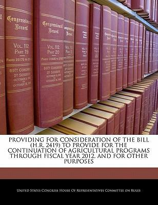 Providing for Consideration of the Bill (H.R. 2419) to Provide for the Continuation of Agricultural Programs Through Fiscal Year 2012, and for Other Purposes