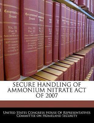 Secure Handling of Ammonium Nitrate Act of 2007