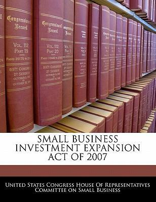 Small Business Investment Expansion Act of 2007