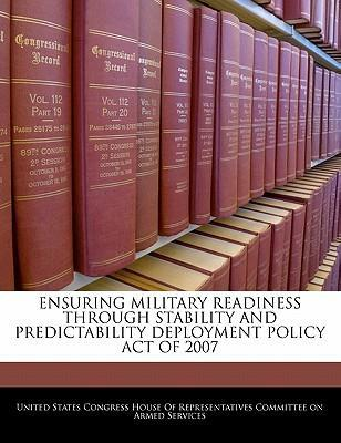 Ensuring Military Readiness Through Stability and Predictability Deployment Policy Act of 2007