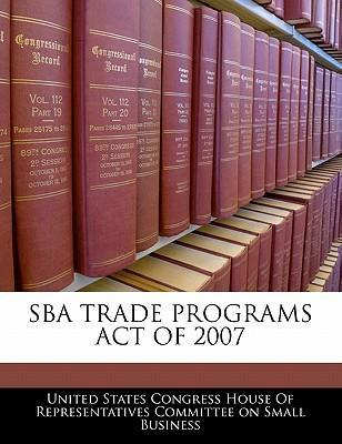 Sba Trade Programs Act of 2007