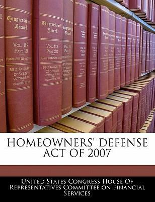 Homeowners' Defense Act of 2007