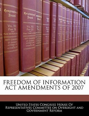 Freedom of Information ACT Amendments of 2007