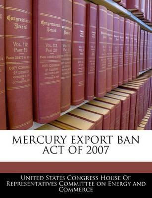 Mercury Export Ban Act of 2007