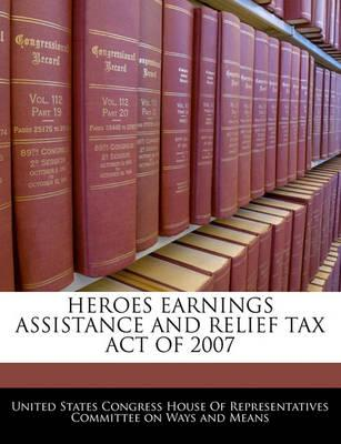 Heroes Earnings Assistance and Relief Tax Act of 2007