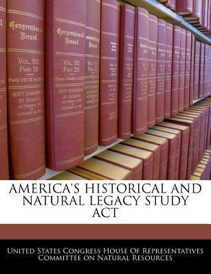 America's Historical and Natural Legacy Study ACT