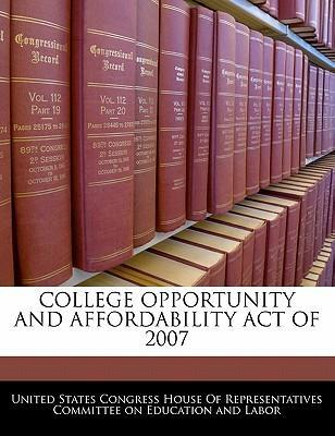 College Opportunity and Affordability Act of 2007