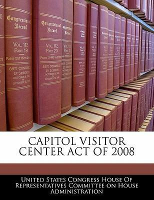 Capitol Visitor Center Act of 2008