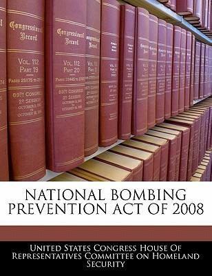 National Bombing Prevention Act of 2008