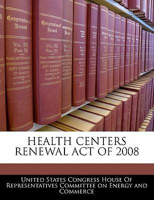 Health Centers Renewal Act of 2008
