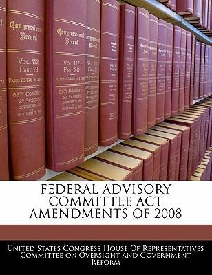 Federal Advisory Committee ACT Amendments of 2008