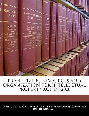 Prioritizing Resources and Organization for Intellectual Property Act of 2008