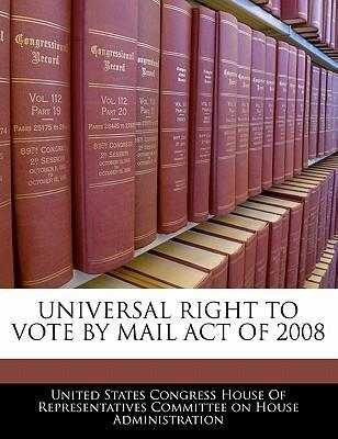 Universal Right to Vote by Mail Act of 2008