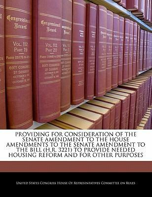 Providing for Consideration of the Senate Amendment to the House Amendments to the Senate Amendment to the Bill (H.R. 3221) to Provide Needed Housing Reform and for Other Purposes