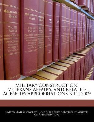 Military Construction, Veterans Affairs, and Related Agencies Appropriations Bill, 2009